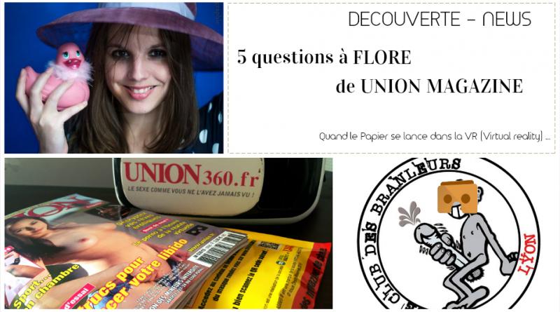 6INTERVIEW FLORE du magazine UNION union360 avis decouverte videos