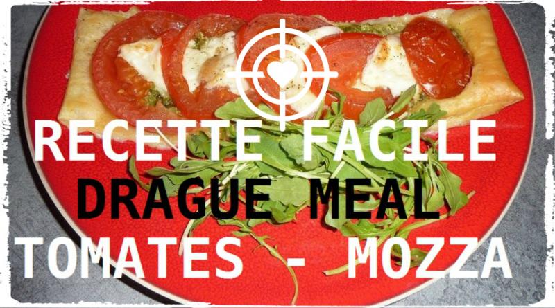 recette facile pour mec pour draguer tomatte mozza tarte fine